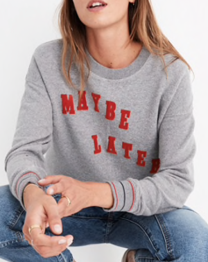 MAYBE LATER MAINSTAY SWEATSHIRT madewell